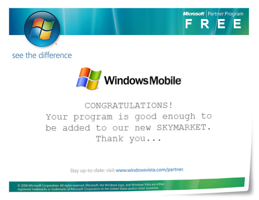 can send their applications to microsoft to acquire windows mobile certification to have their code signed and have their application listed on the
