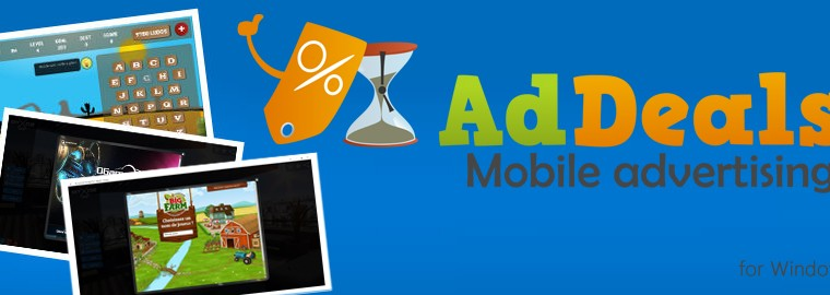 Developers: Boost your Windows games revenues and downloads with AdDeals new released SDK. 1