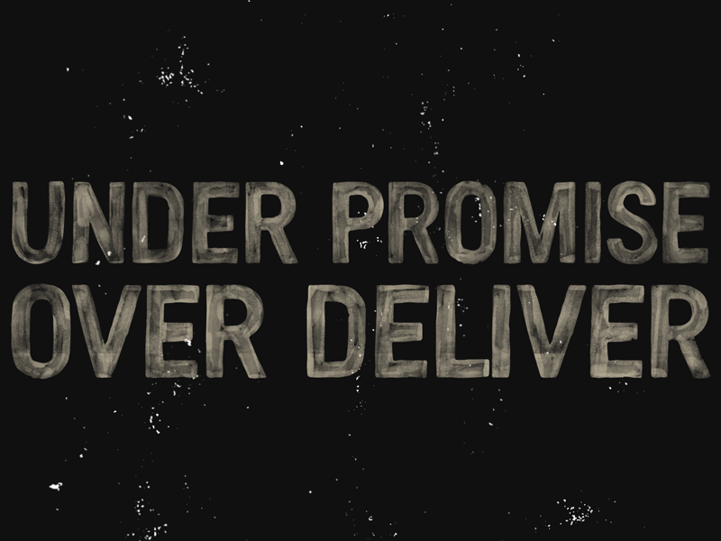 under_promise_over_deliver
