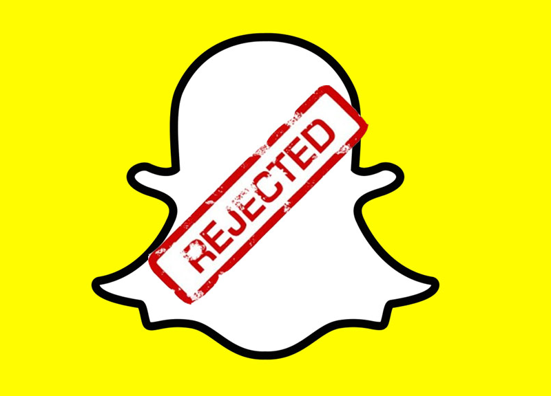 rejected snapchat