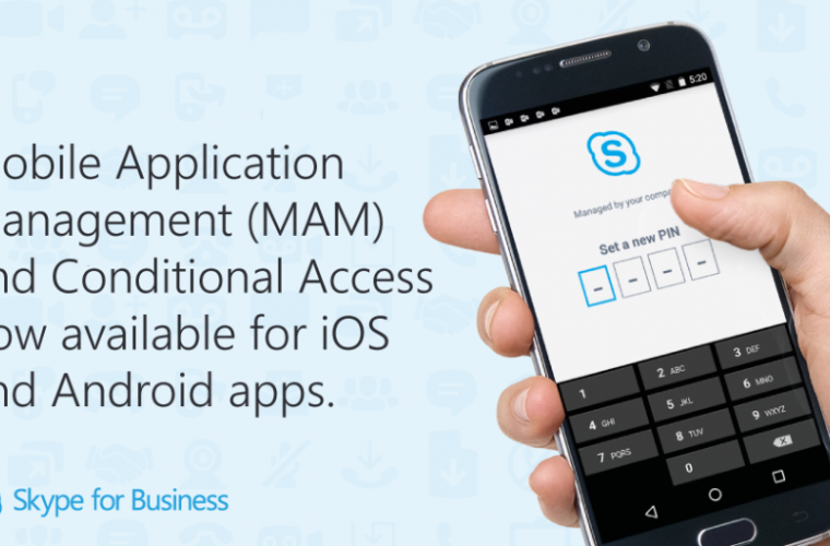 MAM and conditional access now available for Skype for Business iOS and Android apps 4