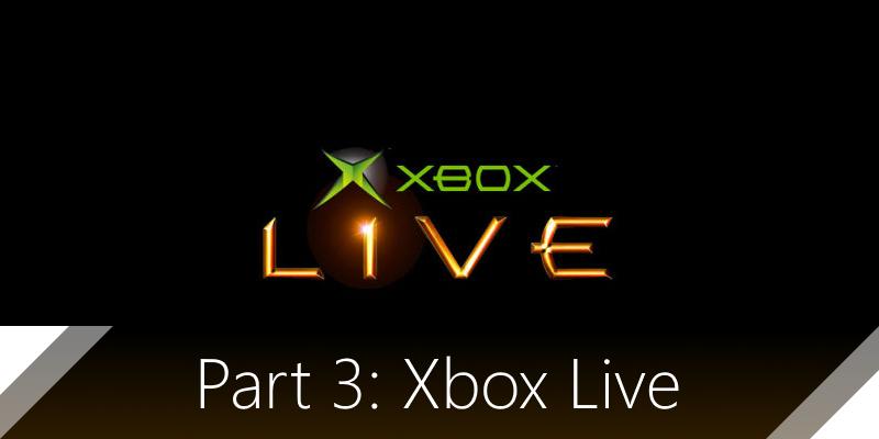 part 3 Xbox Live