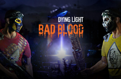 Dying Light: Bad Blood is now free for all players of the original 9