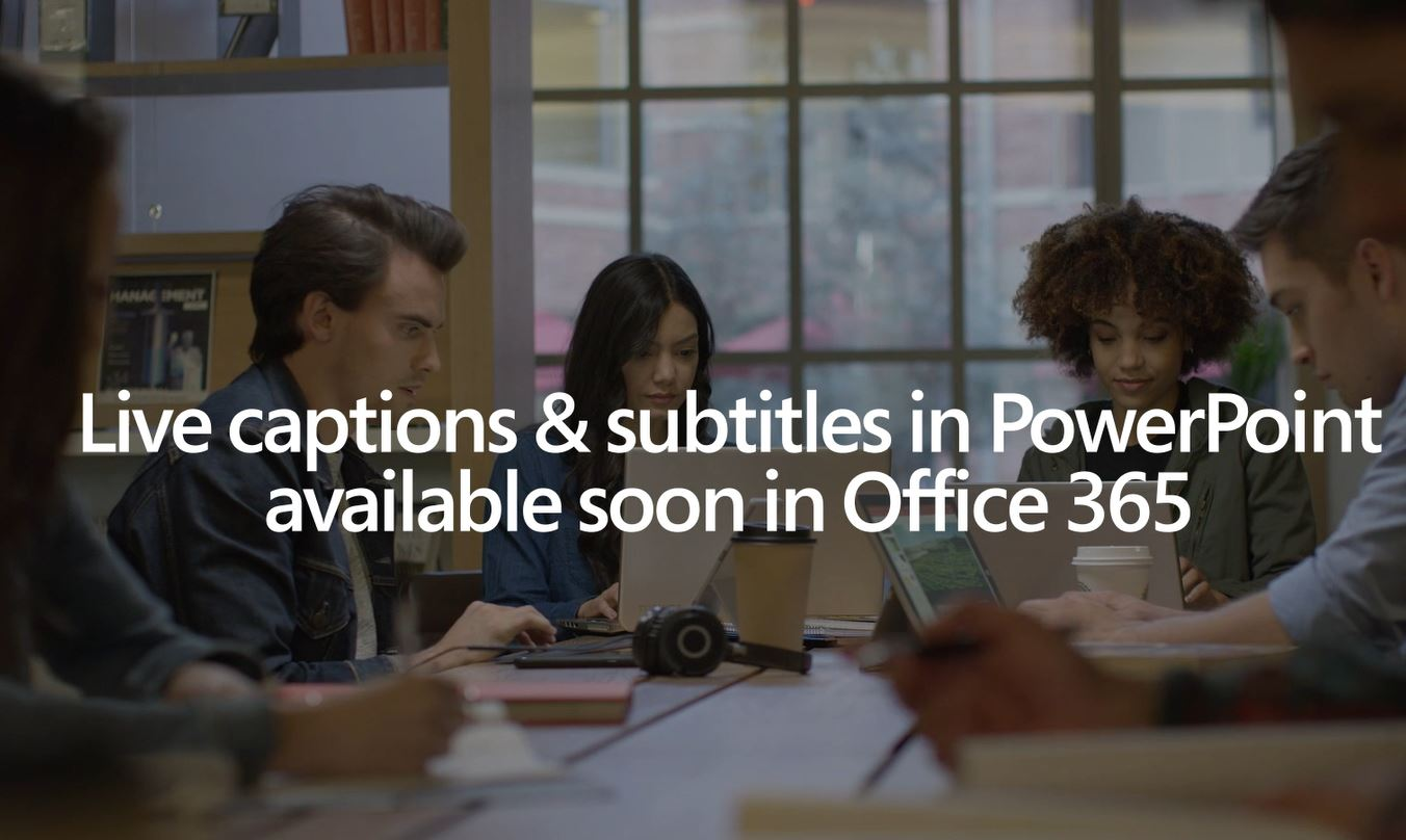 Upcoming PowerPoint update will provide captions and subtitles for presentations in real-time 1