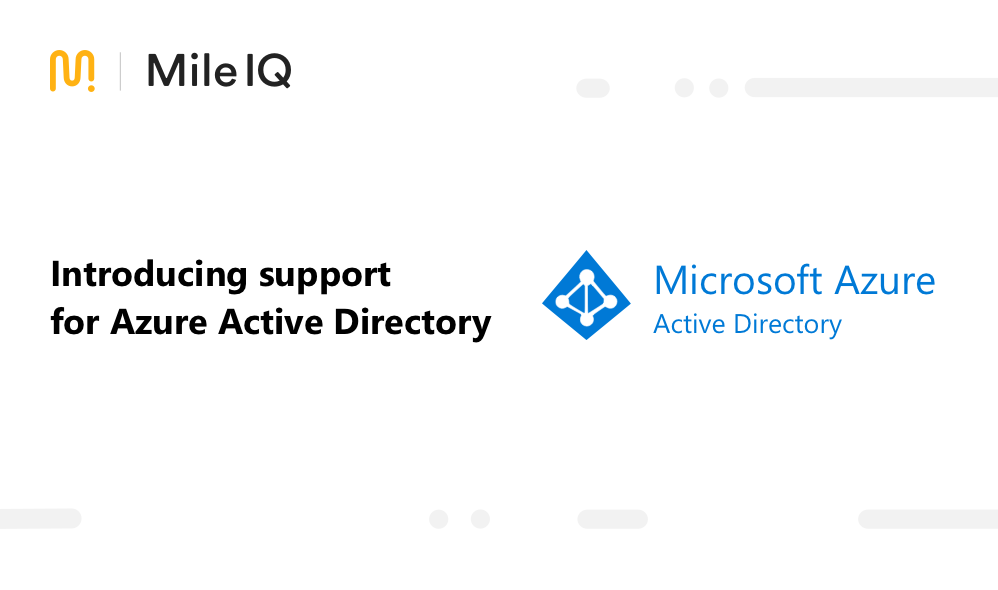 Microsoft makes MileIQ enterprise-friendly by adding support for Azure Active Directory 1