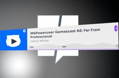 MSPoweruser Gamescast 2