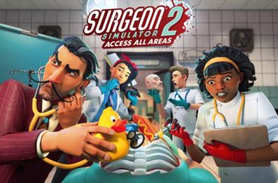Surgeon Simulator 2 Access All Areas