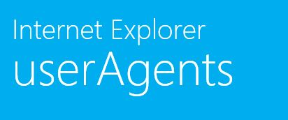 Internet Explorer User Agents
